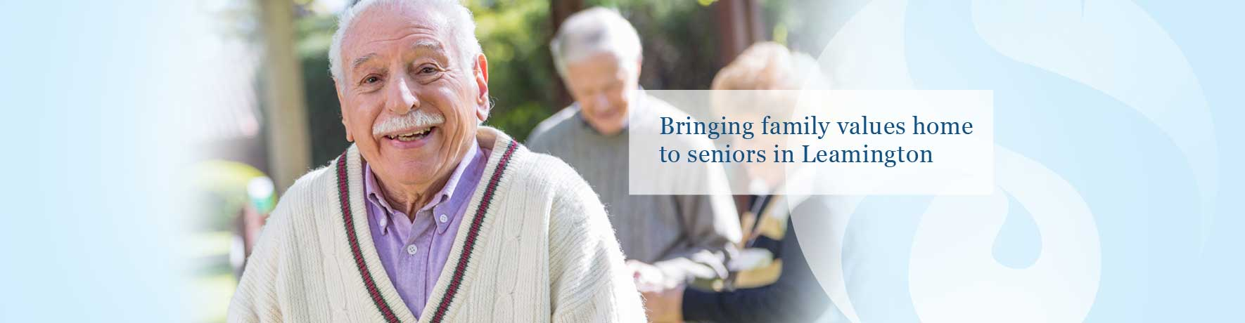 Bringing family values home to seniors in Leamington.